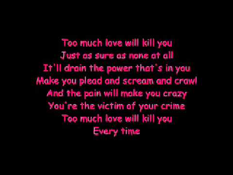 Queen-Too Much Love Will Kill You Lyrics