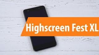 Распаковка Highscreen Fest XL / Unboxing Highscreen Fest XL