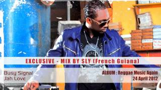 Busy Signal - Reggae Music Again ALBUM Mix - Exclusive 2012