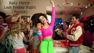 Katy Perry - Last Friday Night (Remix)