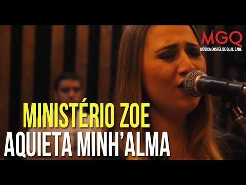 Ministério Zoe -  Aquieta Minh'alma