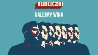 Bubliczki - Nalejmy wina