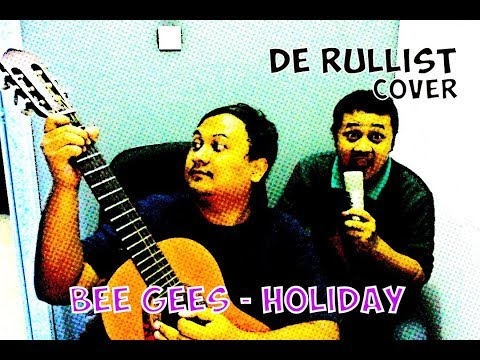 DERULLIST -  HOLIDAY (Bee Gees Cover)