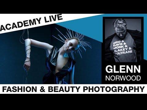 ACADEMY LIVE | Glenn Norwood - Fashion & Beauty Photography