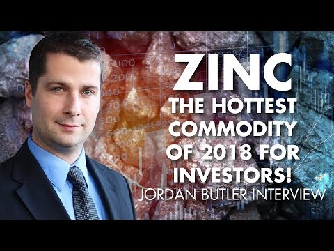 Zinc The Hottest Commodity Of 2018 For Investors! - Jordan Butler Interview