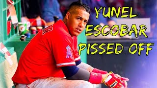 Yunel Escobar getting Pissed Off