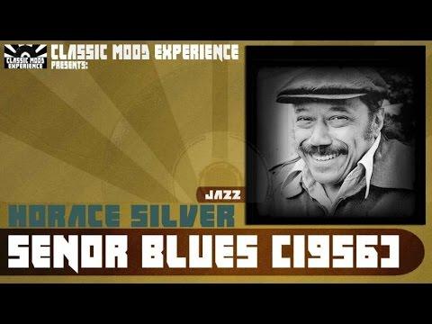 Horace Silver - Senor Blues (1956)