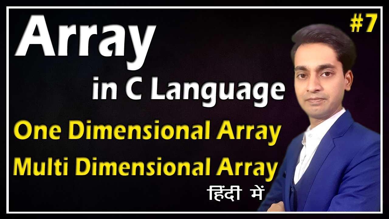Array In C Programming Array In C Language Hindi One Two Multi Dimensional Array In C 7 Youtube