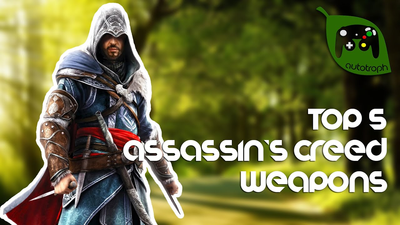Top 5 Assassin's Creed Weapons