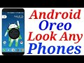 Android Oreo Look Any Android Phone | Android 8.0 Oreo Look Android Device