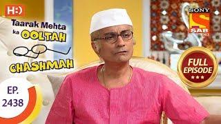 Taarak Mehta Ka Ooltah Chashmah - Ep 2438 - Full Episode - 4th April, 2018