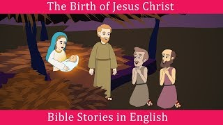 The Birth of Jesus Christ Story | Bible Stories in English | Miracles of Jesus Christ