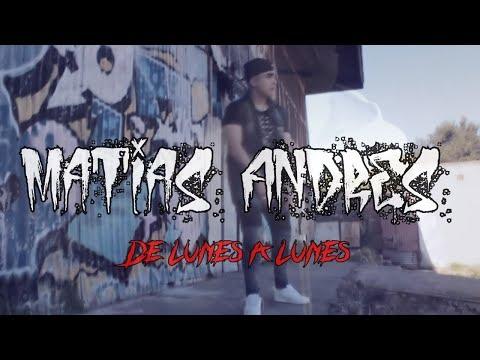 Matias Andres - De Lunes a Lunes (Video Oficial)
