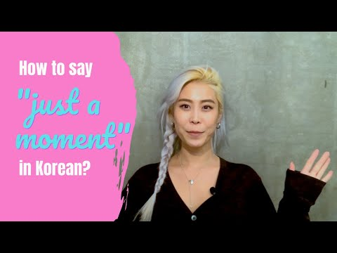 """How do you say """"just a moment"""" in Korean?"""