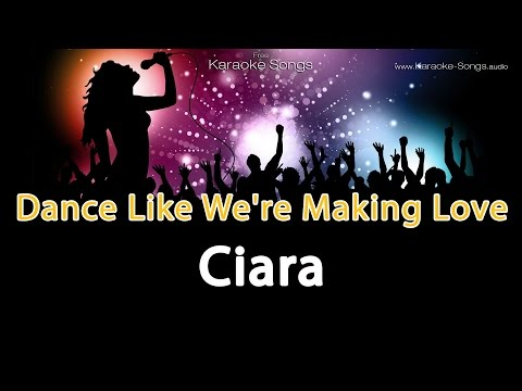 Ciara 'Dance Like We're Making Love' Instrumental Karaoke Version with vocals without lyrics