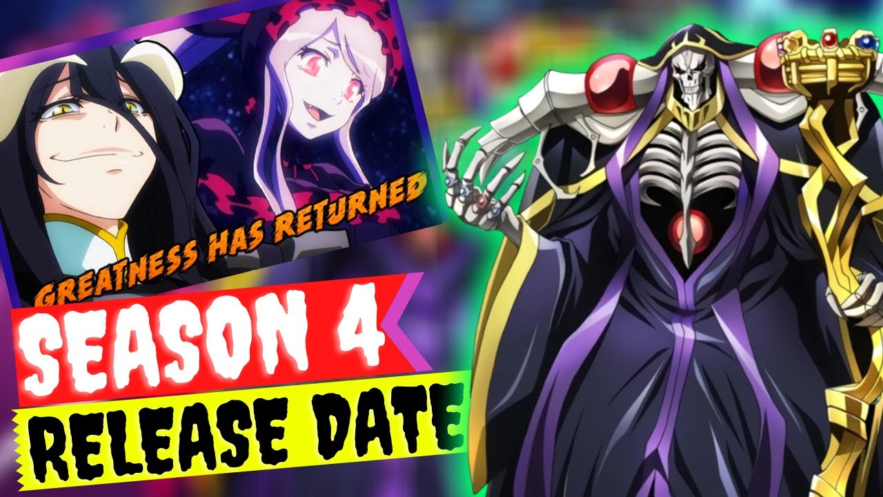 Overlord Season 4 Confirmed Release Date And Updates 2020 Youtube