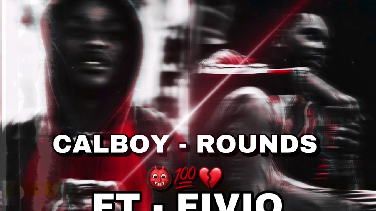 CALBOY - ROUNDS 👹💯💔 FT - FIVIO FOREIGN - YouTube