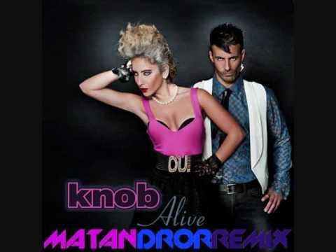Knob - Alive (Matan Dror Remix)