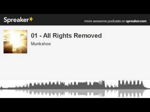 01 - All Rights Removed (made with Spreaker)