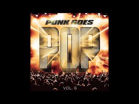 Punk Goes Pop   Volume 6 (FULL ALBUM 2014)