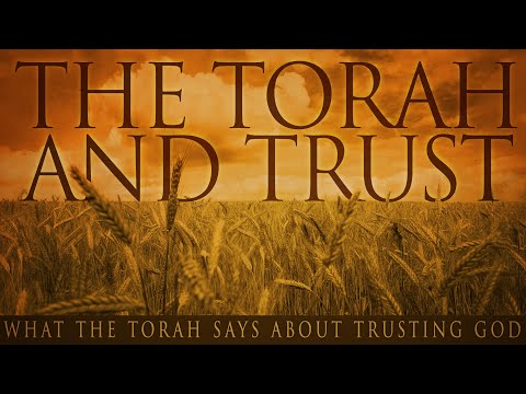 The Torah And Trust - What The Torah Says About Trusting God