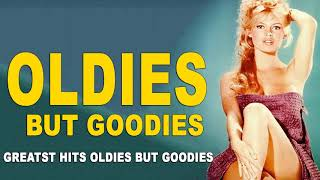 Greatest Hits Oldies But Goodies - Golden Memories The Ultimate 50's 60's 70's