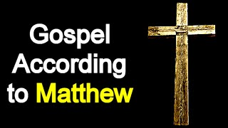 Gospel According to Matthew - Audio Bible Reading ( New Testament / NASB )