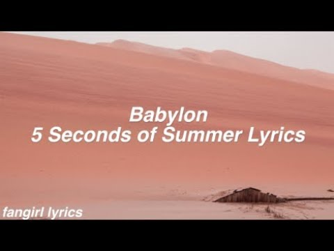 Babylon || 5 Seconds of Summer Lyrics