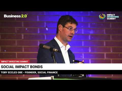 SOCIAL IMPACT BONDS - TOBY ECCLES OBE, SOCIAL FINANCE
