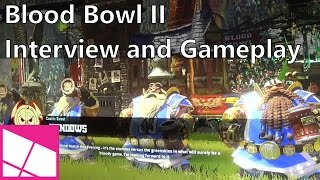 Blood Bowl II: Interview and gameplay
