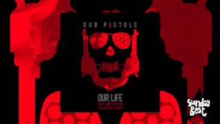 Dub Pistols - Our Life (Feat. Lindy Layton, TK.Lawrence & Earl 16)