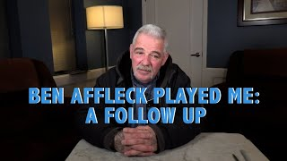Ben Affleck Played Me: A Follow Up
