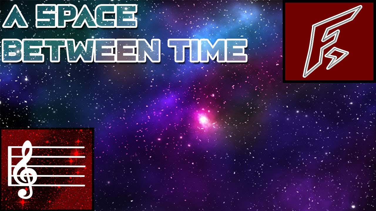 """""""A Space Between Time"""""""