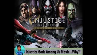 Injustice Gods Among Us Movie...Why!