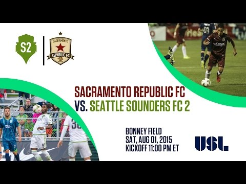 Sacramento Republic FC vs Seattle Sounders FC 2 8.1.15