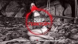 John Castel &amp Xan Castel - I Dont Mind (KAIROS Remix)
