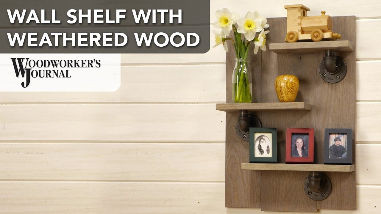 How To Make A Wall Shelf With Weathered Wood Finish