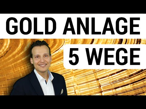 GOLD KAUFEN - 5 ANLAGE WEGE!