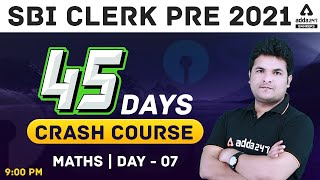 SBI Clerk Maths 45 Days Crash Course 2021 | Day 7