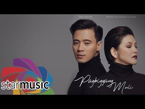 Erik Santos X Regine Velasquez-Alcasid - Pagbigyang Muli (Official Lyric Video)