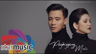 Erik Santos x Regine Velasquez-Alcasid - Pagbigyang Muli (Official Lyric Video)