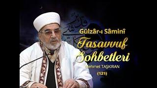 Gülzâr-ı Sâminî Tasavvuf Sohbetleri (121)  - Mehmet TAŞKIRAN