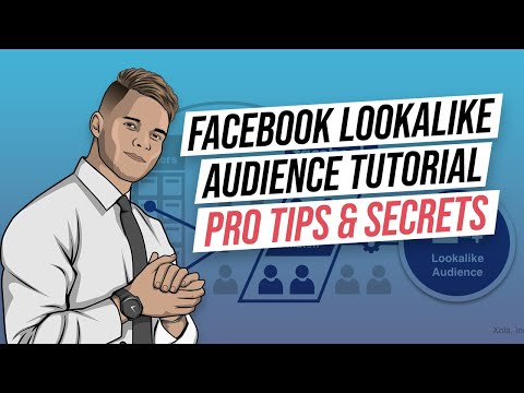 Facebook Lookalike Audience Tutorial, Pro tips & Secrets