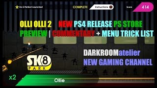 PS4 NEW | OLLI OLLI 2 | Commentary on Game with Menu Trick List