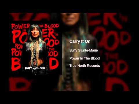 Buffy Sainte-Marie - Carry It On