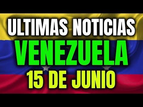 NOTICIAS VENEZUELA HOY 15 DE JUNIO 2019 Guaidó Maduro Las Ultimas Noticias de Venezuela hoy