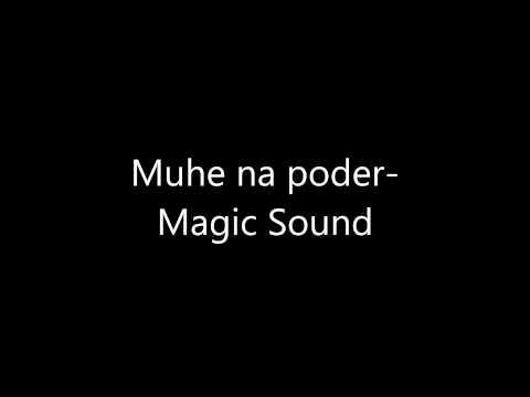 muhe na poder - magic sound