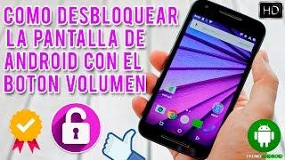Como Desbloquear Tu Celular Con El Botón de Volumen |Sin ROOT| Fácil y Eficaz | 2016 TecnoAndroid