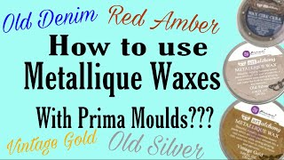 52. How to Use Metallique Waxes??? How to use Prima & Finnabair Waxes? Using Silicon Mould- Prima
