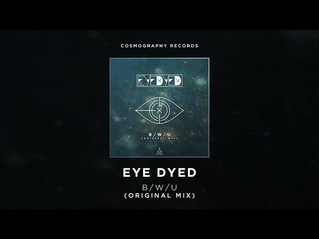 Eye Dyed - B/W/U